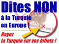 Dites NON à la Turquie en Europe : Rayez la Turquie sur vos billets !